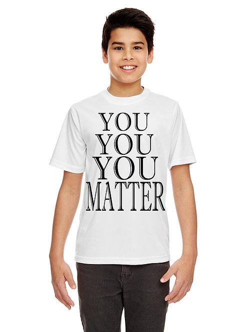 YOU YOU YOU MATTER
