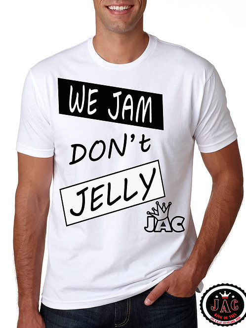 We JAM Don't JELLY