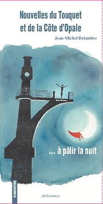 Nouvelles du Touquet et de la côte d'Opale... à pâlir la nuit de JM Delambrel