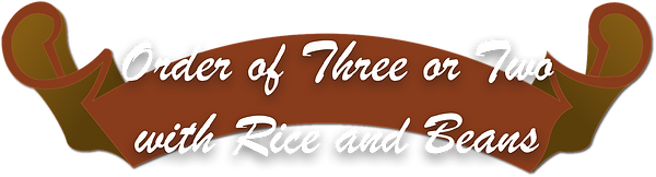 Orders of three or two with rice and bea