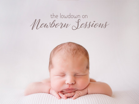 Newborn Sessions: what to know & expect
