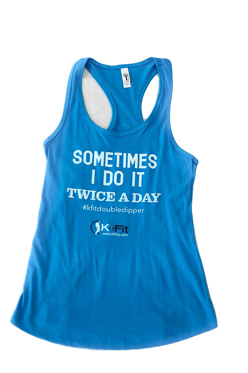 """""""Sometimes I Do It Twice A Day"""""""