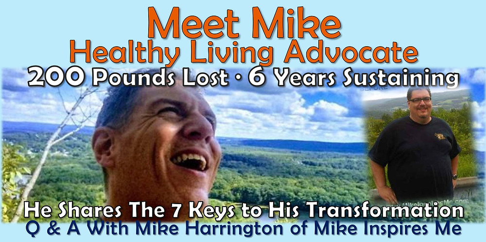 Meet Mike Healthy Living Advocate: 7 Keys to His Weight Loss Transformation