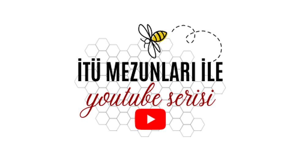 İTÜ Mezunları ile Youtube Serisi