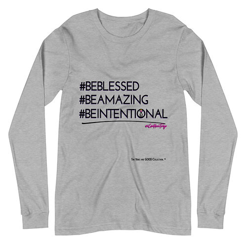 Be Blessed, Amazing, Intentional Long Sleeve