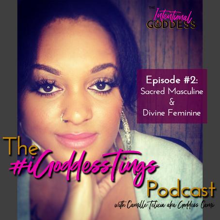 Episode #2: Sacred Masculine & Divine Feminine Energy