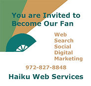You are invited to become our fan. Haiku Web Services 972-827-8848