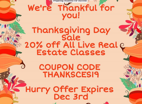 Thanksgiving Day Sale  20% off All Real Estate Classes