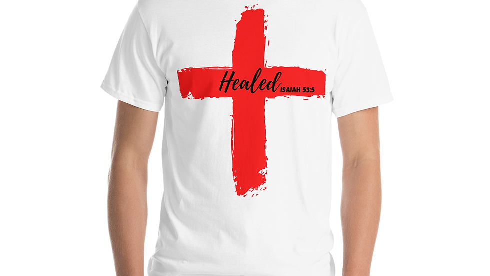 Because of the Cross - Healed Men's T-Shirt