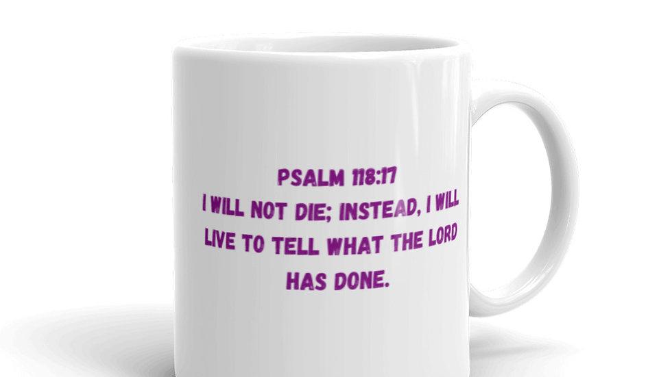 God's Promises Are For Me Mug - Psalm 118:17