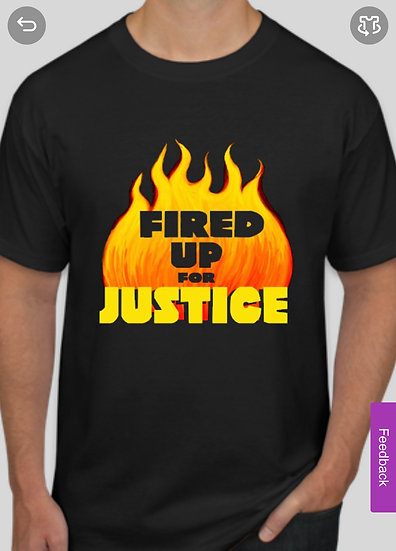 Fired Up For Justice Tee