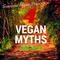 4 Vegan Myths DEBUNKED