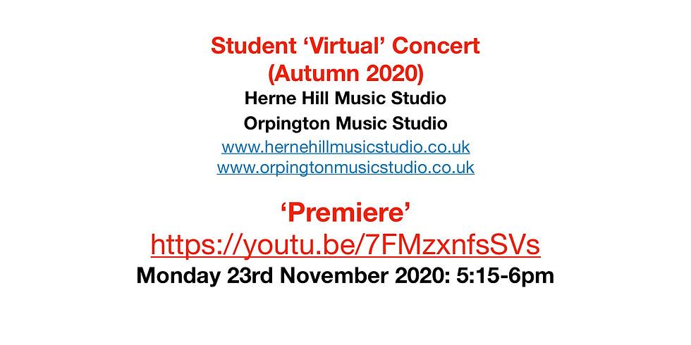 Student 'Virtual' Concert (Autumn 2020) - Twenty Two (22) Student Performers - 5:15pm, 23 Nov 2020