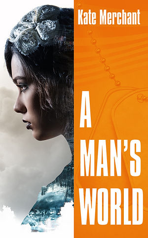 Novel, A Man's World, Kate Merchant