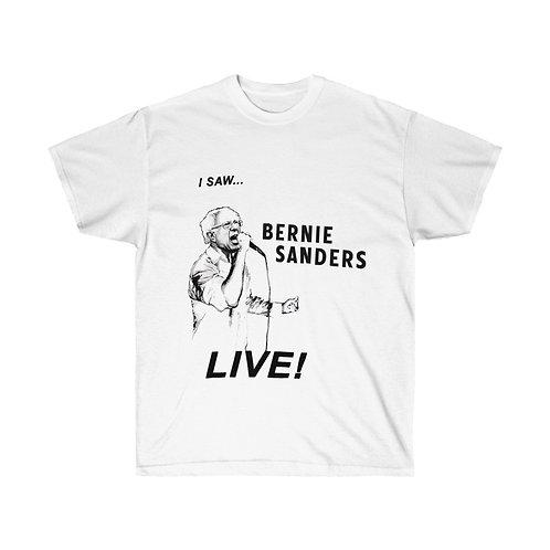 """""""I Saw Bernie Live!"""" Shirt"""