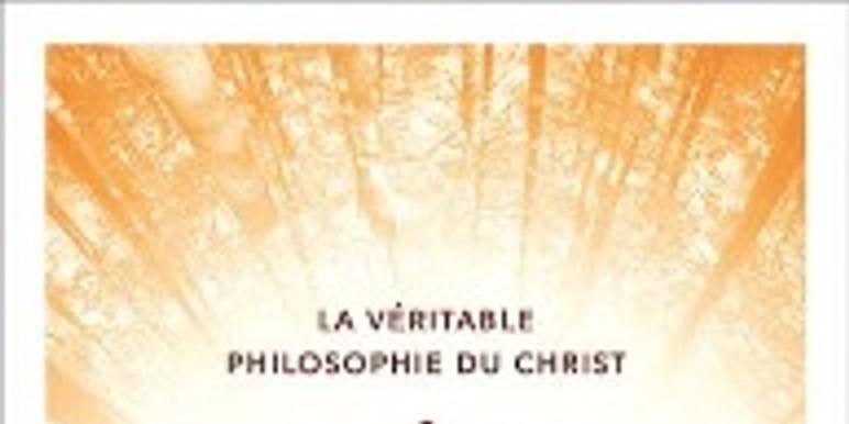 Groupe de partage spirituel sur le livre:La véritable philosophie du Christ: Aimer à l'infini