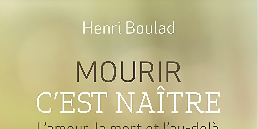 Partage spirituel : livre « Mourir c'est naître » de Henri Boulad