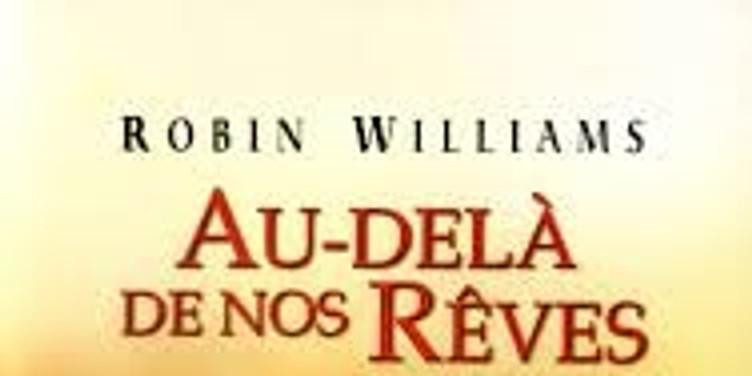 Ciné-rencontre avec le film reporté : « Au-delà de nos rêves » de Vincent Ward et l'acteur Robin Williams (1)
