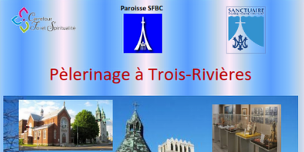 Pèlerinage à Trois-Rivières: L'avenir est entre nos mains