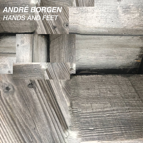 ANDRÉ BORGEN - Hands and Feet LP