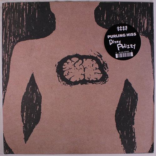 PURLING HISS - Dizzy Polizzy LP