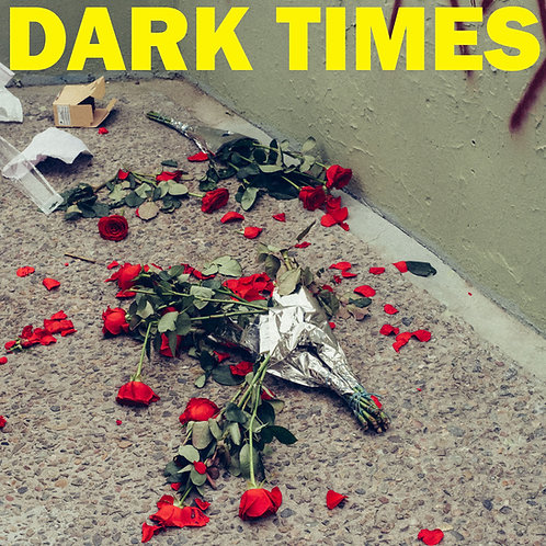 "DARK TIMES - Dirt 7"""