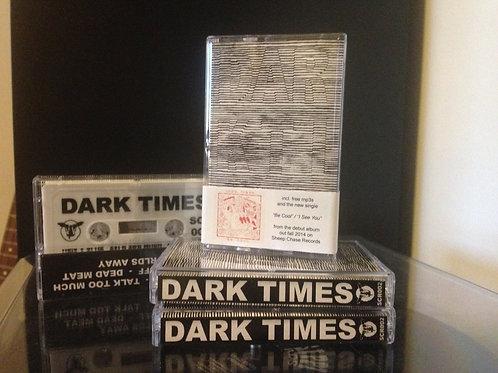 DARK TIMES - Dark Times tape re-issue MC