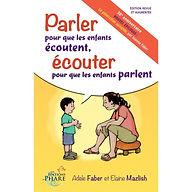 Parler pour que les enfants écoutent, écouter pour que les enfants parlent, ateliers Faber et Mazlish, Lille, Roubaix, Tourcoing