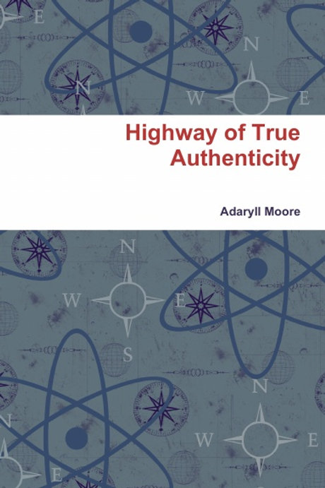 HIGHWAY TO TRUE AUTHENTICITY
