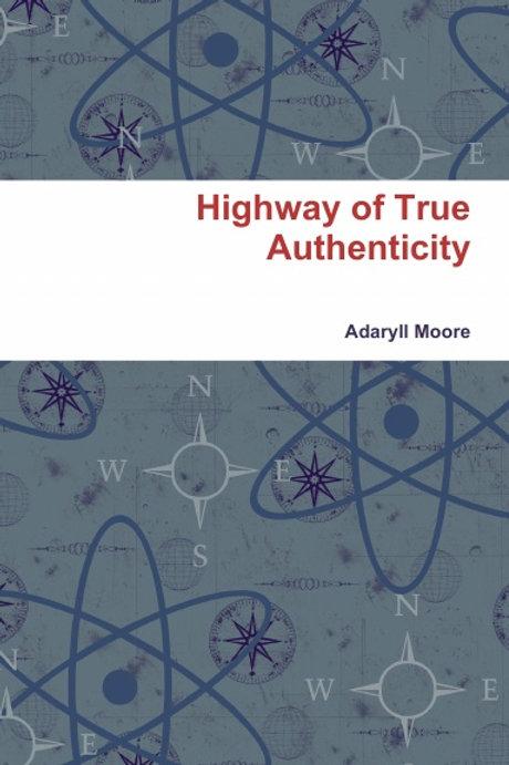 HIGHWAY TO TRUE AUTHENTICITY