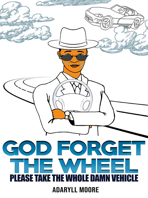 GOD FORGET THE WHEEL PLEASE TAKE THE WHOLE DAMN VEHICLE