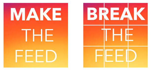 Two squares - one saying 'make the feed' and a second with the square cut into nine smaller squares, with the words 'break the feed'