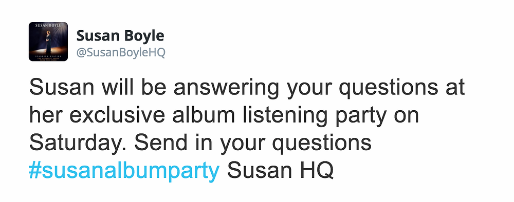Susan Boyle tweet using the hashtag #susanalbumparty - Camel Case would show it as Susan Album Party, but many joked it read Su's Anal Bum Party