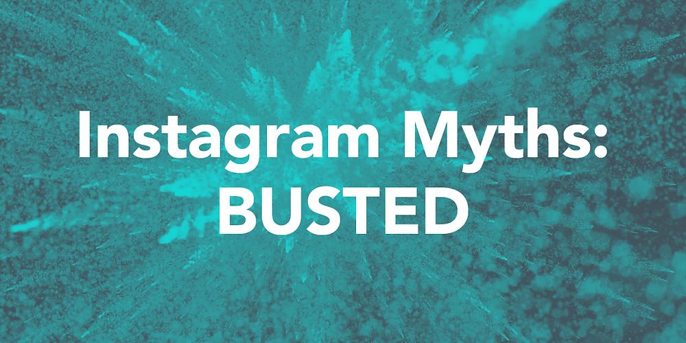 Instagram Mythbusting
