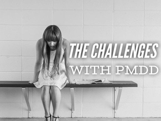 The Challenges with PMDD