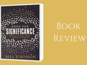 Book Review: Born for Significance Author Bill Johnson
