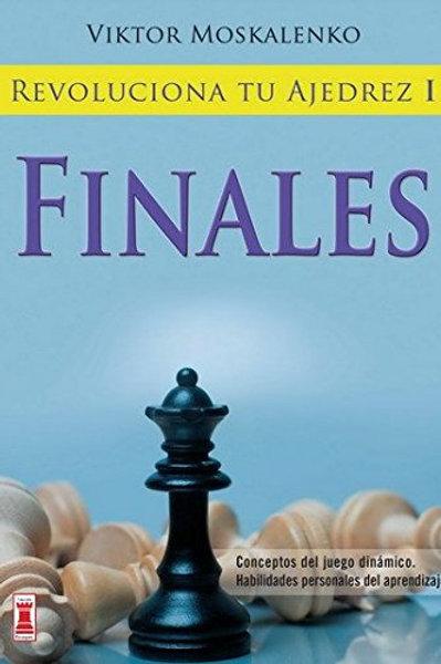 Revoluciona tu ajedrez i. Finales: Aprende un nuevo sistema