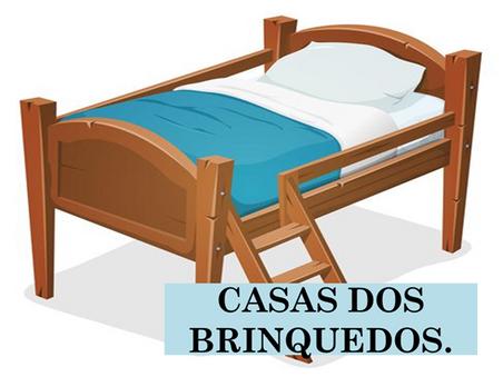 Atividades n°91 - Casa dos Brinquedos - 24/06/2021