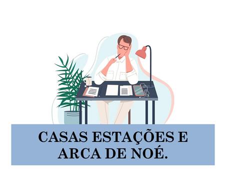Atividades n°101 - Casas Estações e Arca de Noé - 22/07/2021