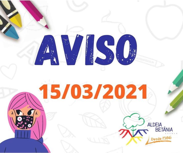 AVISO AOS PAIS - EDUCAÇÃO INFANTIL - 15/03/2021