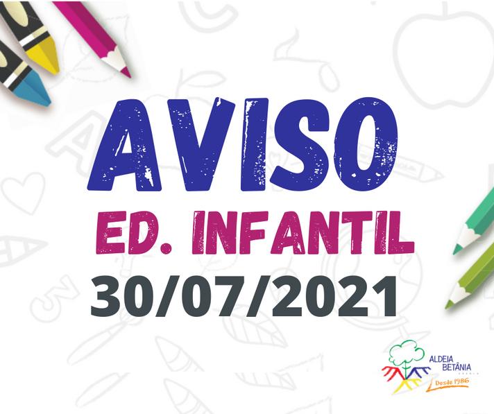 Comunicado - Ed. Infantil - 30/07/2021