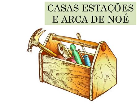 Atividades n°83 - Casas Estações e Arca de Noé - 14/06/2021