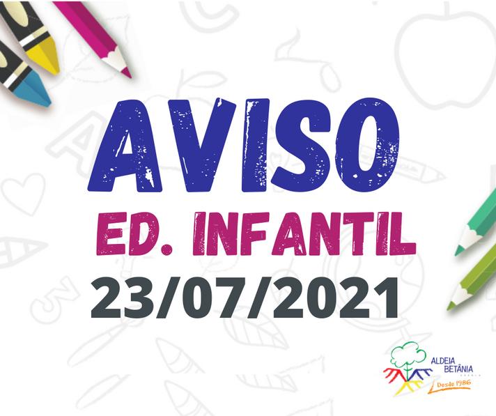 Comunicado - Ed. Infantil - 23/07/2021