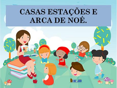 Atividades n°141 - Casas Estações e Arca de Noé - 20/09/2021