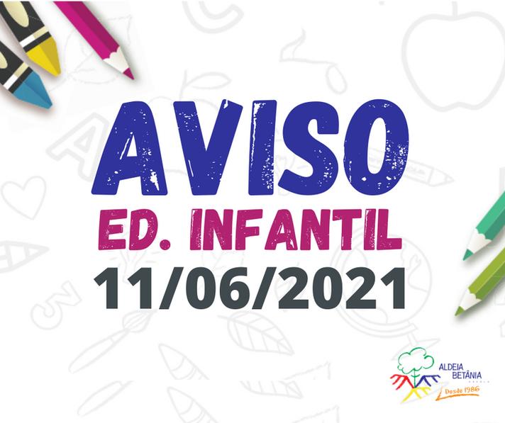 Comunicado - Ed. Infantil - 11/06/2021
