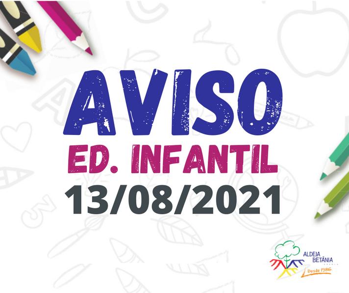 Comunicado - Ed. Infantil - 13/08/2021