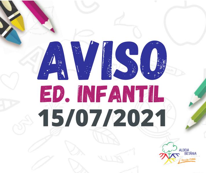 Comunicado - Ed. Infantil - 15/07/2021