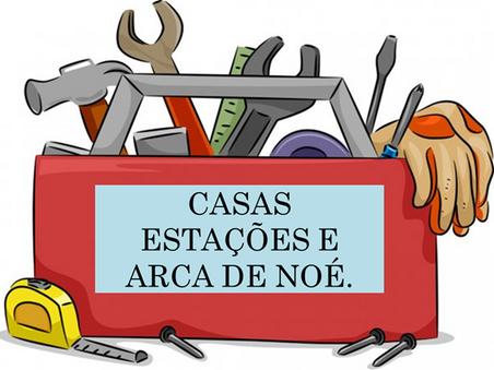Atividades n°84 - Casas Estações e Arca de Noé - 15/06/2021