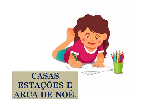 Atividades n°102 - Casas Estações e Arca de Noé - 23/07/2021
