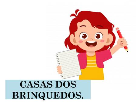 Atividades n°102 - Casa dos Brinquedos - 23/07/2021